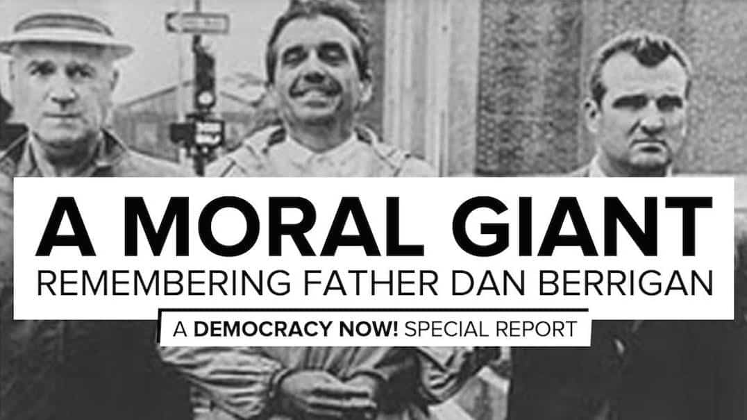 """""""One of the Great Revolutionaries"""": Daniel Berrigan Remembered as Hundreds Gather for Funeral"""