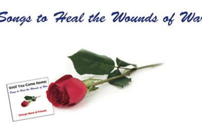 "New CD Release ""Until You Come Home:  Songs to Heal the Wounds of War"""