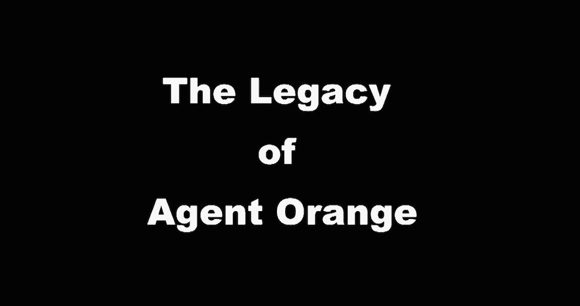 The Legacy of Agent Orange