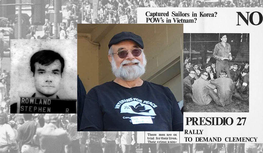 "Podcast: Randy Rowland, ""Presidio 27 Mutiny"" and lifelong resistance"