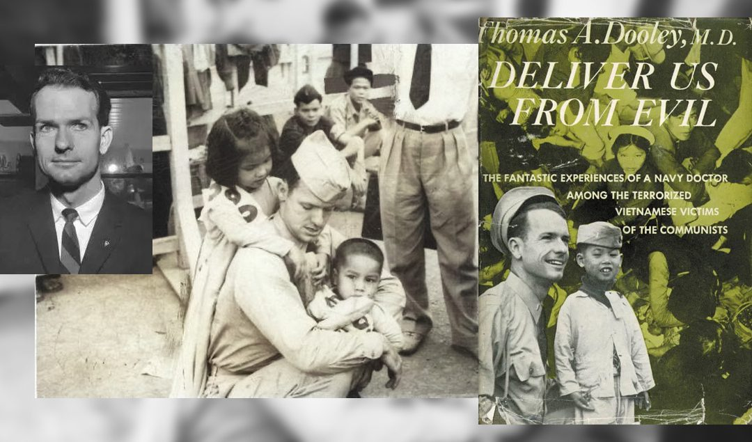 Dr. Tom Dooley—Once Universally Revered—Found the CIA and Lost His Halo